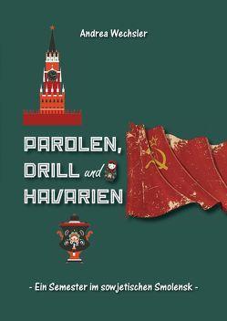 Parolen, Drill und Havarien von Wechsler,  Andrea