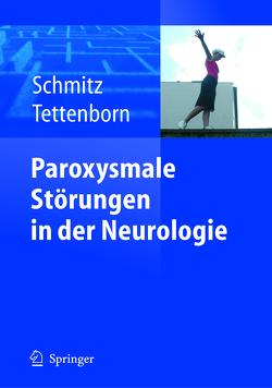 Paroxysmale Störungen in der Neurologie von Schmitz,  Bettina, Tettenborn,  Barbara