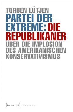 Partei der Extreme: Die Republikaner von Lütjen,  Torben