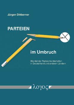 Parteien im Umbruch von Dittberner,  Jürgen