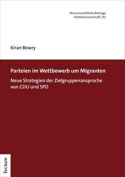 Parteien im Wettbewerb um Migranten von Bowry,  Kiran