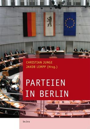 Parteien in Berlin von Junge,  Christian, Lempp,  Jakob