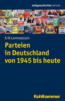 Parteien in Deutschland von 1945 bis heute von Gassert,  Philipp, Lommatzsch,  Erik, Mende,  Silke, Weber,  Reinhold