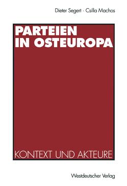 Parteien in Osteuropa von Brokl,  L., Burmeister,  H., Hedeler,  W, Hunics,  G., Machos,  Csilla, Mansfeldová,  Z., Segert,  Dieter