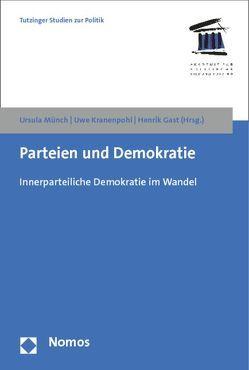 Parteien und Demokratie von Gast,  Henrik, Kranenpohl,  Uwe, Münch,  Ursula