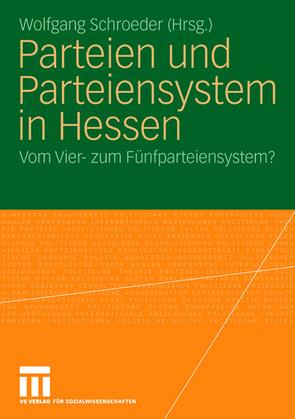Parteien und Parteiensystem in Hessen von Schroeder,  Wolfgang