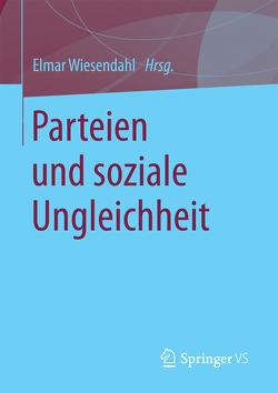 Parteien und soziale Ungleichheit von Wiesendahl,  Elmar