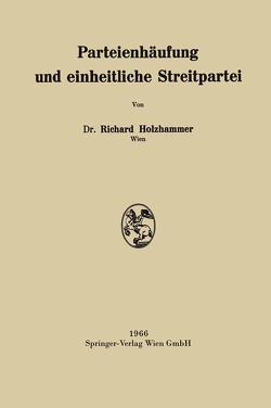 Parteienhäufung und einheitliche Streitpartei von Holzhammer,  Richard