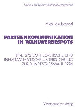 Parteienkommunikation in Wahlwerbespots von Jakubowski,  Alex