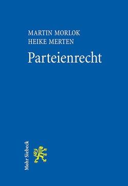 Parteienrecht von Merten,  Heike, Morlok,  Martin
