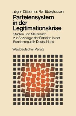 Parteiensystem in der Legitimationskrise von Dittberner,  Jürgen, Ebbighausen,  Rolf