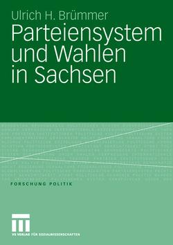 Parteiensystem und Wahlen in Sachsen von Brümmer,  Ulrich H.
