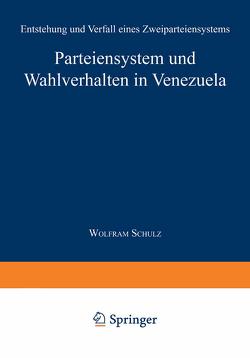 Parteiensystem und Wahlverhalten in Venezuela von Schulz,  Wolfram