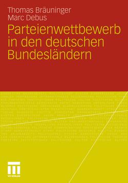 Parteienwettbewerb in den deutschen Bundesländern von Bräuninger,  Thomas, Debus,  Marc, Müller,  Jochen