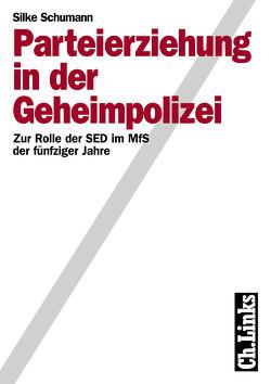 Parteierziehung in der Geheimpolizei von Schumann,  Silke