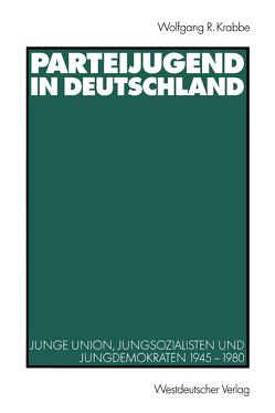 Parteijugend in Deutschland von Krabbe,  Wolfgang R