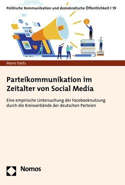 Parteikommunikation im Zeitalter von Social Media von Datts,  Mario