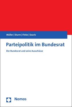 Parteipolitik im Bundesrat von Finke,  Patrick, Müller,  Markus M, Souris,  Antonios, Sturm,  Roland