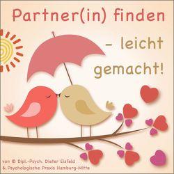 PARTNER(IN) FINDEN – LEICHT GEMACHT! von Eisfeld,  Dipl.-Psych. Dieter