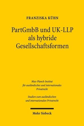 PartGmbB und UK-LLP als hybride Gesellschaftsformen von Kühn,  Franziska