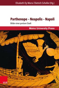Parthenope – Neapolis – Napoli von Fuchs-Jolie,  Stephan, Oy-Marra,  Elisabeth, Scholler,  Dietrich