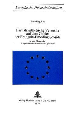 Partialsynthetische Versuche auf dem Gebiet der Frangula-Emodinglycoside von Lyk,  Paul-Jürg
