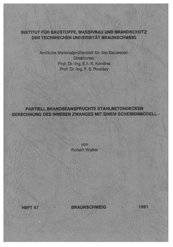 Partiell brandbeanspruchte Stahlbetondecken – Berechnung des inneren Zwanges mit einem Scheibenmodell von Walter,  Robert