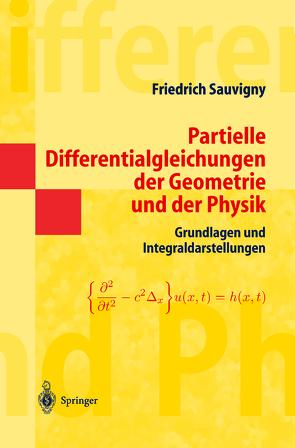 Partielle Differentialgleichungen der Geometrie und der Physik 1 von Sauvigny,  Friedrich