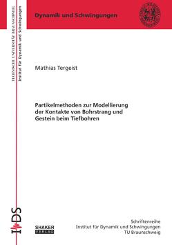Partikelmethoden zur Modellierung der Kontakte von Bohrstrang und Gestein beim Tiefbohren von Tergeist,  Mathias