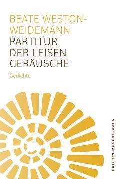 Partitur der leisen Geräusche von Weston-Weidemann,  Beate