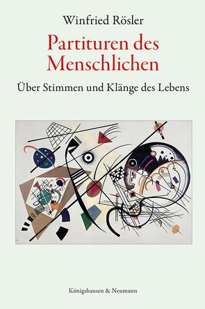 Partituren des Menschlichen von Rösler,  Winfried