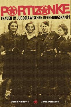 Partizanke von Milinovic,  Daško, Petakov,  Zoran
