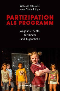 Partizipation als Programm von Eitzeroth,  Anna, Schneider,  Wolfgang