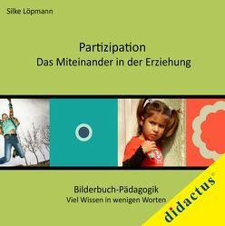 Partizipation – das Miteinander in der Erziehung von Löpmann,  Silke, Schöll,  Carmen