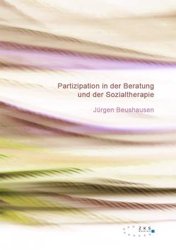 Partizipation in der Beratung und der Sozialtherapie von Beushausen,  Jürgen