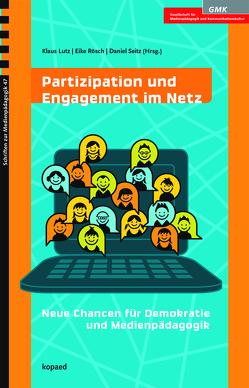 Partizipation und Engagement im Netz von Lutz,  Klaus, Rösch,  Eike, Seitz,  Daniel