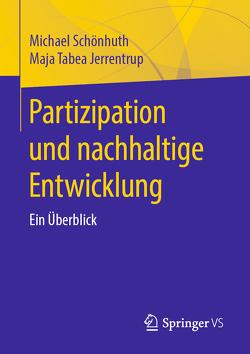 Partizipation und nachhaltige Entwicklung von Jerrentrup,  Maja Tabea, Schönhuth,  Michael