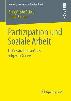 Partizipation und Soziale Arbeit von Autrata,  Otger, Scheu,  Bringfriede