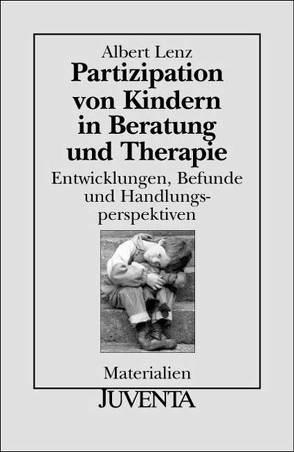 Partizipation von Kindern in Beratung und Therapie von Lenz,  Albert