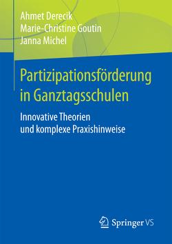 Partizipationsförderung in Ganztagsschulen von Derecik,  Ahmet, Goutin,  Marie-Christine, Michel,  Janna