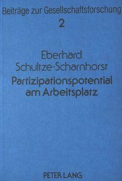 Partizipationspotential am Arbeitsplatz von Schultze-Scharnhorst,  Eberhard
