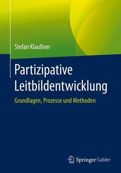 Partizipative Leitbildentwicklung von Klaußner,  Stefan