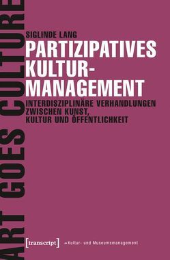 Partizipatives Kulturmanagement von Lang,  Siglinde