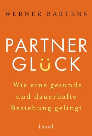 Partnerglück – wie eine gesunde und dauerhafte Beziehung gelingt von Bartens,  Werner