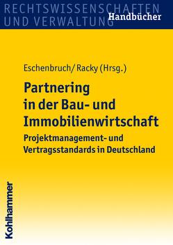 Partnering in der Bau- und Immobilienwirtschaft von Eschenbruch,  Klaus, Racky,  Peter