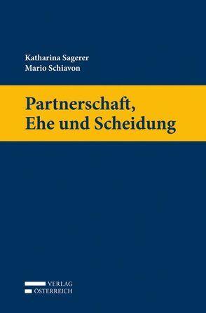 Partnerschaft, Ehe und Scheidung von Sagerer,  Katharina, Schiavon,  Mario