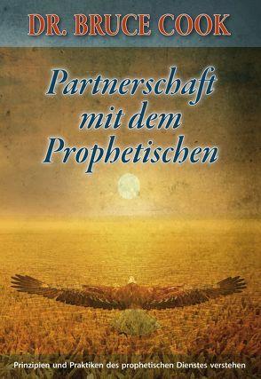 Partnerschaft mit dem Prophetischen von Bruce,  Cook