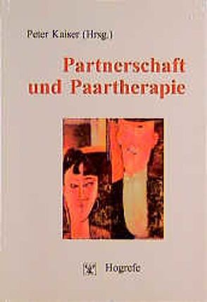 Partnerschaft und Paartherapie von Kaiser,  Peter
