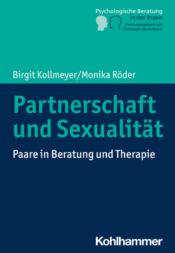 Partnerschaft und Sexualität von Kollmeyer,  Birgit, Röder,  Monika, Steinebach,  Christoph