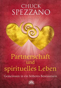 Partnerschaft und spirituelles Leben von Spezzano,  Chuck